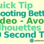 Quick Tip – Shooting Better Video – How To Avoid Silhouettes