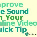 Quick Tip - Improve The Sound On Your Videos