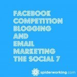Facebook Competitions, Blogging and Email Marketing – The Social 7