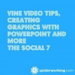 Vine Video Tips, Creating Graphics With PowerPoint And More – The Social 7