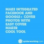 Make Integrated Facebook And Google+ Cover Photos With Easy Cover Maker – Cool Tool