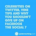Celebrities on Twitter, Vine Tips and Why You Shouldn't Give Up On Facebook - The Social 7