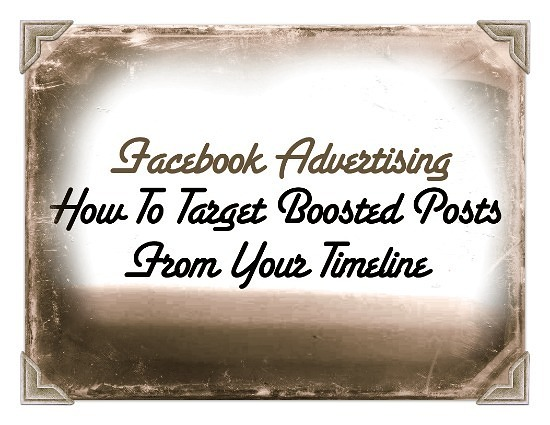 How To Get More From Facebook 'Boost Post' - Target It [Tutorial]