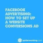 Facebook Advertising: How To Set Up A Website Conversions Ad