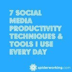 7 Social Media Productivity Techniques & Tools I Use Every Day