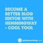 Become A Better Blog Editor With Hemingway – Cool Tool