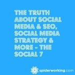 The Truth About Social Media & SEO, Social Media Strategy & More - The Social 7