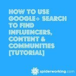 How To Use Google+ Search To Find Influencers, Content & Communities [Tutorial]