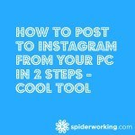 How To Post To Instagram From Your PC In 2 Steps – Cool Tool