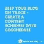 Keep Your Blog On Track – Create A Content Schedule With CoSchedule – Cool Tool