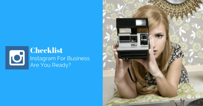 Instagram For Business, Are You Ready? - Checklist