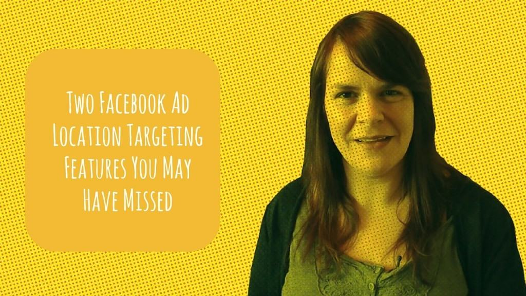 Two New Facebook Advertising Targeting Features You May Have Missed