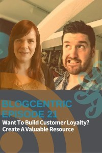 build customer loyalty with blogging