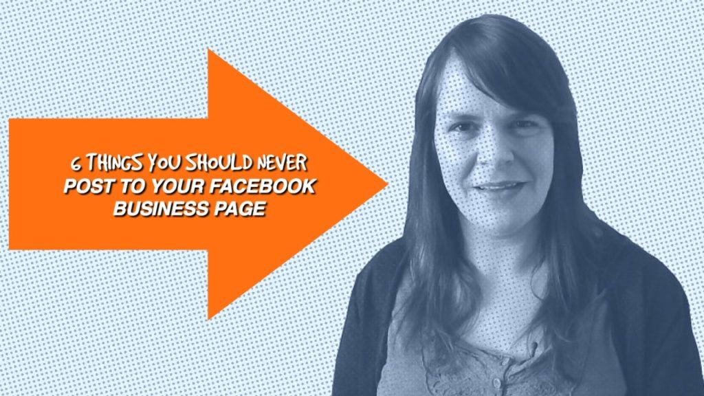 what not to share on Facebook for business