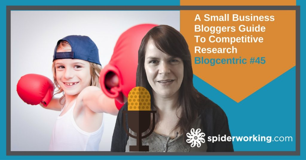 A Small Business Bloggers Guide To Competitive Research