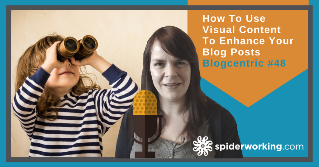 How To Use Visual Content To Enhance Your Blog Posts