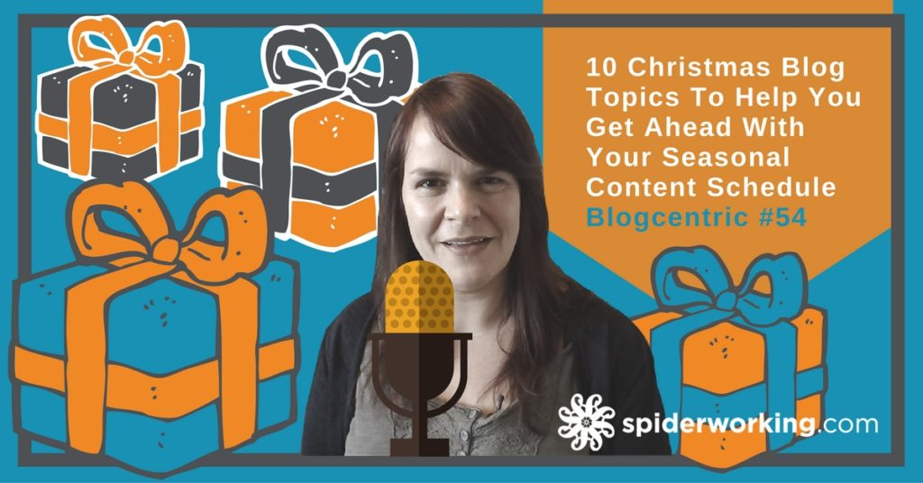 10 Christmas Blog Topics To Help You Get Ahead With Your Seasonal Content Schedule
