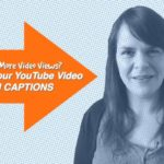 Want More Video Views? Optimise Your YouTube Video – Pt. 1 Captions – 1 Minute Moment #63
