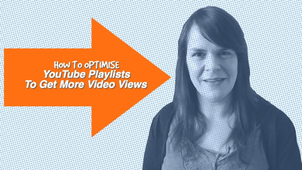 Optimise your YouTube videos with playlists