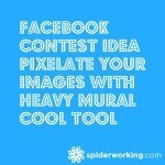 Facebook Contest Idea – Pixelate your images with Heavy Mural – Cool Tool