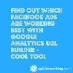 Which Facebook Ads Are Working Best? Find Out With Google URL Builder