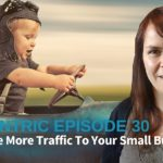 How To Get People To Read Your Small Business Blog – Blogcentric #30