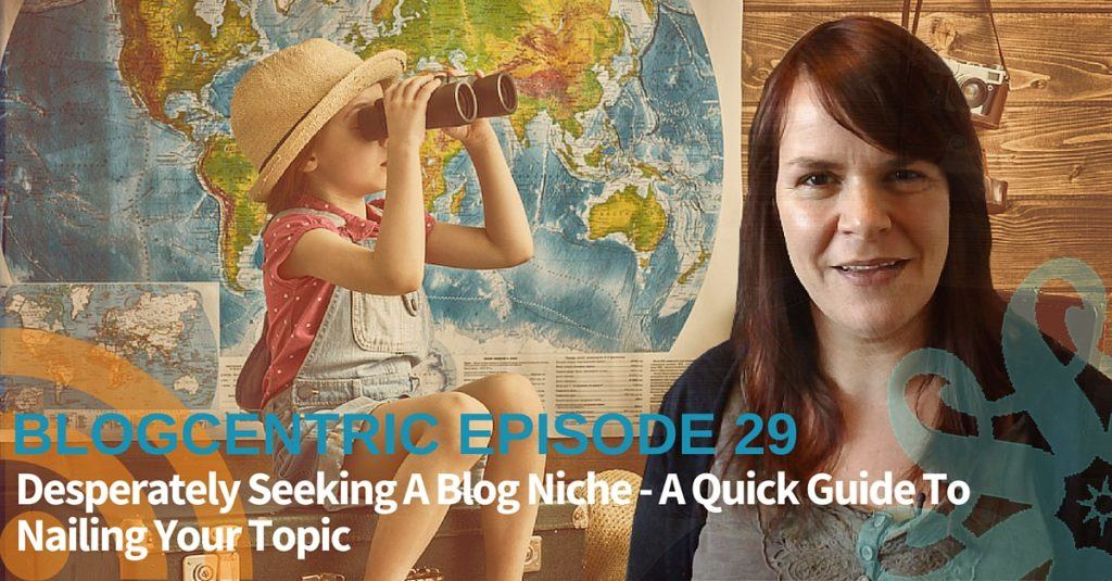Everyone Says You Need A Blog Niche But How Do You Find One?