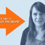 Why You Need To Embrace The Selfie In Your Social Media Marketing  – 1 Minute Moment #38