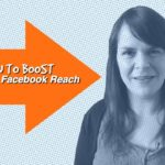 11 Tips To Boost Your Facebook Organic Reach – 1 Minute Moment #44