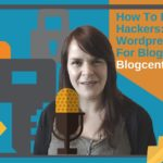 How To Beat The Hackers: WordPress Security For Bloggers – Blogcentric 42