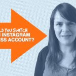 Should You Switch To An Instagram Business Account? – 1 Minute Moment #53