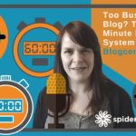 Too Busy To Blog? Try The 20 Minute Blogging System – Blogcentric #47