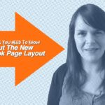 There's Something You Need To Know About The New Facebook Page Layout – 1 Minute Moment #61