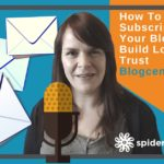 How To Use Email Subscriptions On Your Blog To Build Loyalty And Trust – Blogcentric #63