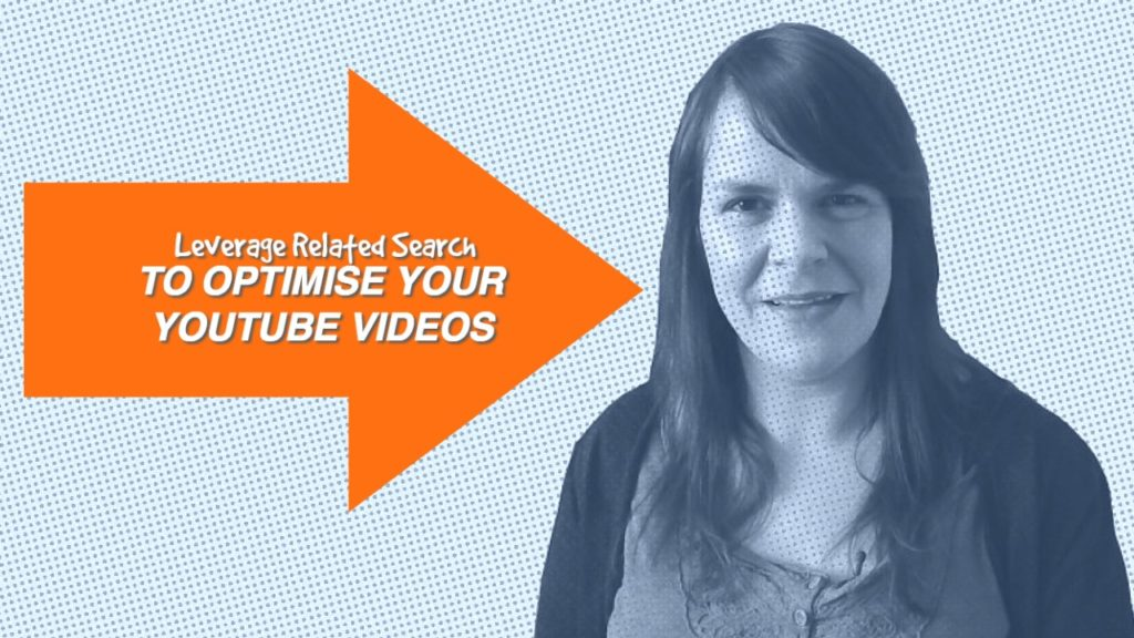 How To Optimise YouTube Video For Related Search
