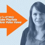 How To Optimise YouTube Playlists To Get More Video Views – 1 Minute Moment 65