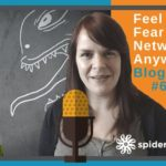 Feel The Fear And Network Anyway – Blogcentric #64