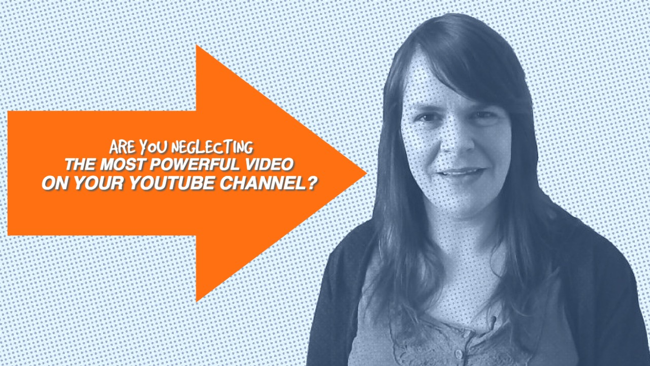 Are You Neglecting The Most Powerful Video On Your YouTube Channel?