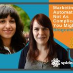 Marketing Automation – Not As Complicated As You Might Think – Blogcentric #68