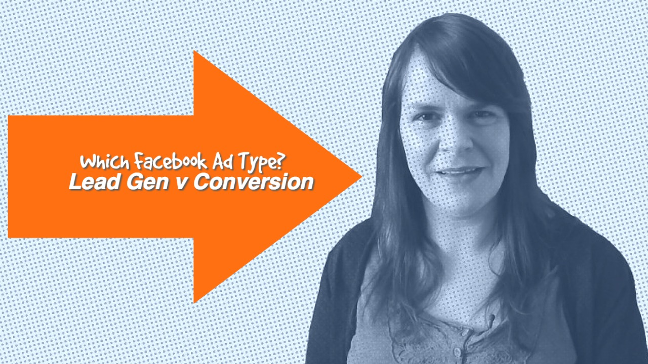 Facebook Lead Gen Ads v Conversion Ads - Which Should You Use?