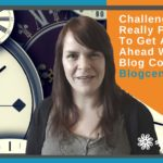 Challenge: Is It Really Possible To Get A Month Ahead With Your Blog Content? – Blogcentric #74