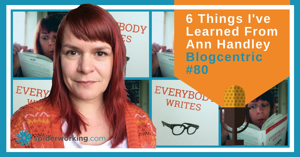 6 Things I Learned About Blogging From Ann Handley