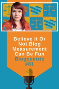 Getting Your Geek On About Measurement Will Inspire You To Blog Better