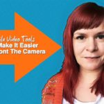 Mobile Video Tools That Make It Easier To Confront The Camera – 1 Minute Moment #82