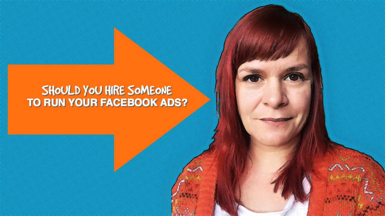Should You Hire Someone To Manage Your Facebook Ads For You? The Pros And Cons